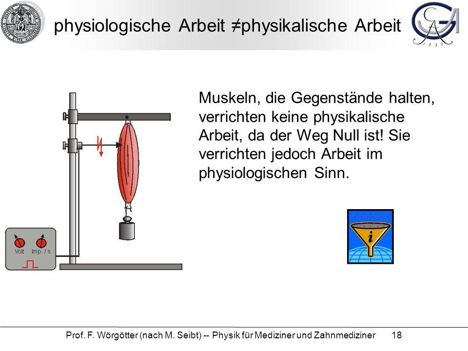 physiologische Arbeit ≠physikalische Arbeit