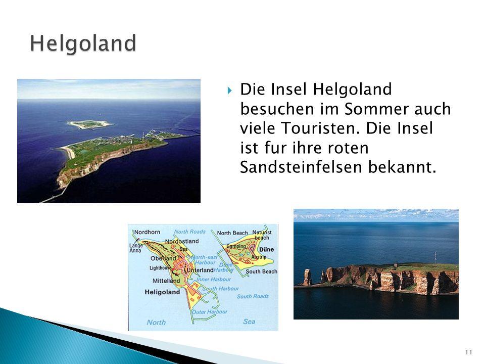 Helgoland Die Insel Helgoland besuchen im Sommer auch viele Touristen.