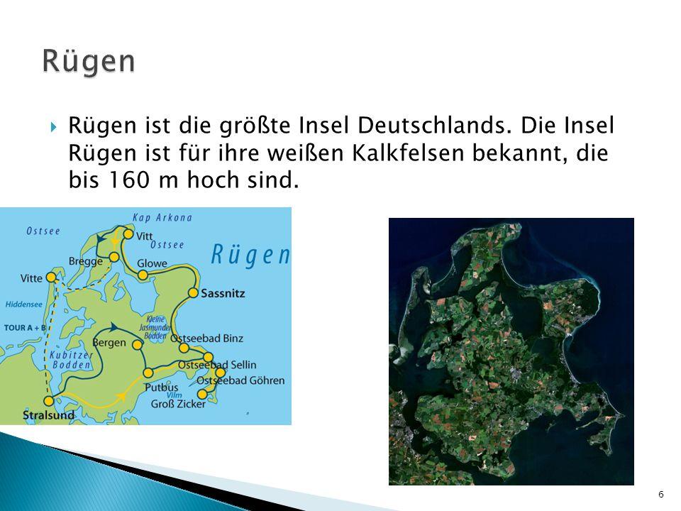 Rügen Rügen ist die größte Insel Deutschlands.