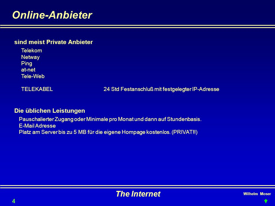 Online-Anbieter The Internet sind meist Private Anbieter