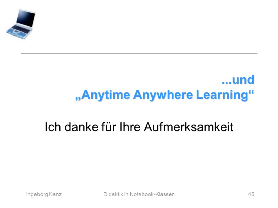 "...und ""Anytime Anywhere Learning"