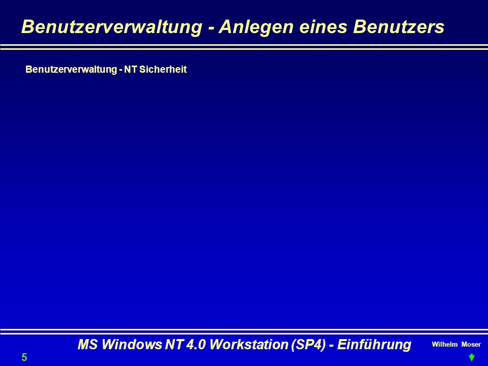 MS Windows NT 4.0 Workstation (SP4) - Einführung