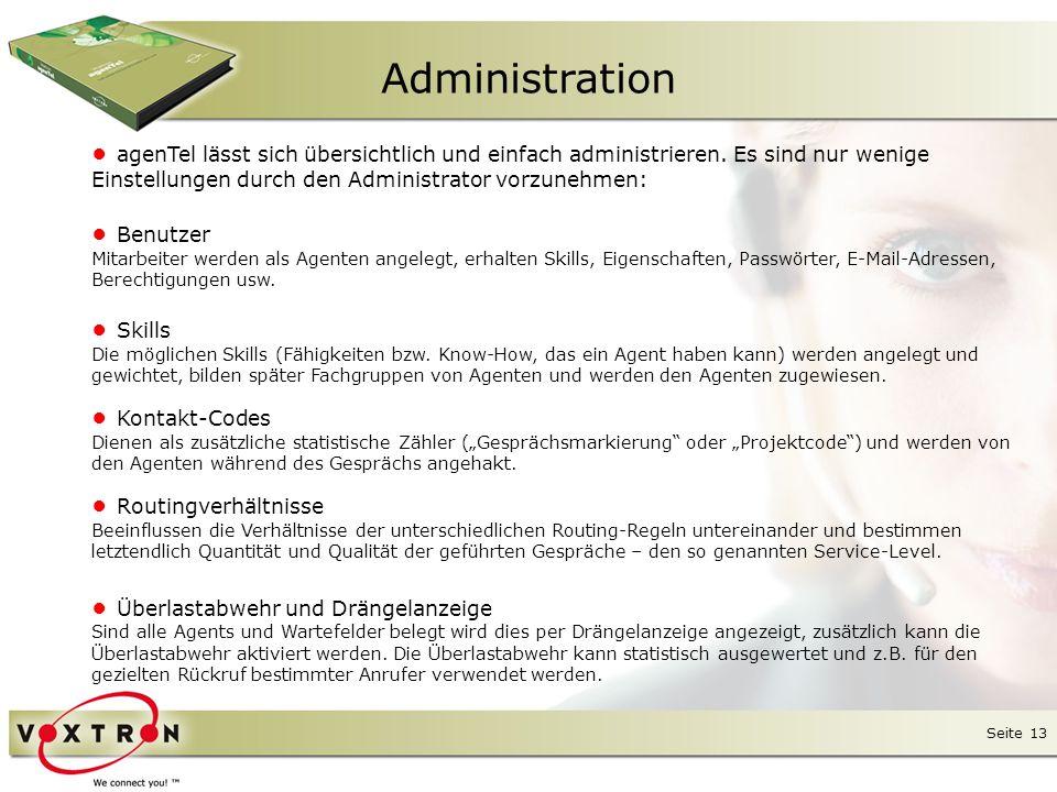 Administration ● agenTel lässt sich übersichtlich und einfach administrieren. Es sind nur wenige Einstellungen durch den Administrator vorzunehmen: