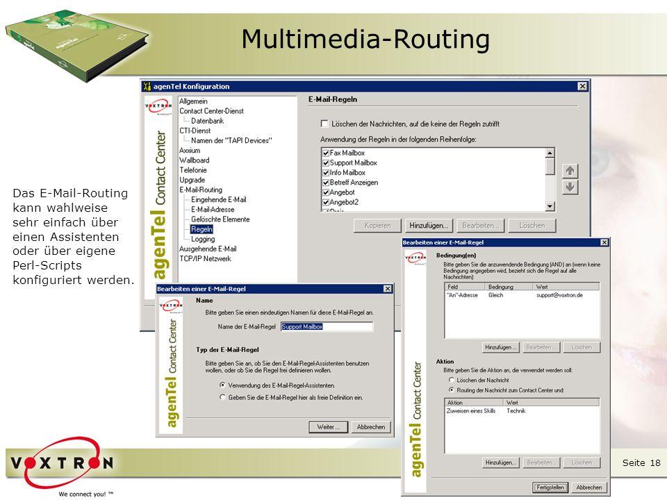 Multimedia-Routing Das E-Mail-Routing kann wahlweise sehr einfach über einen Assistenten oder über eigene Perl-Scripts konfiguriert werden.