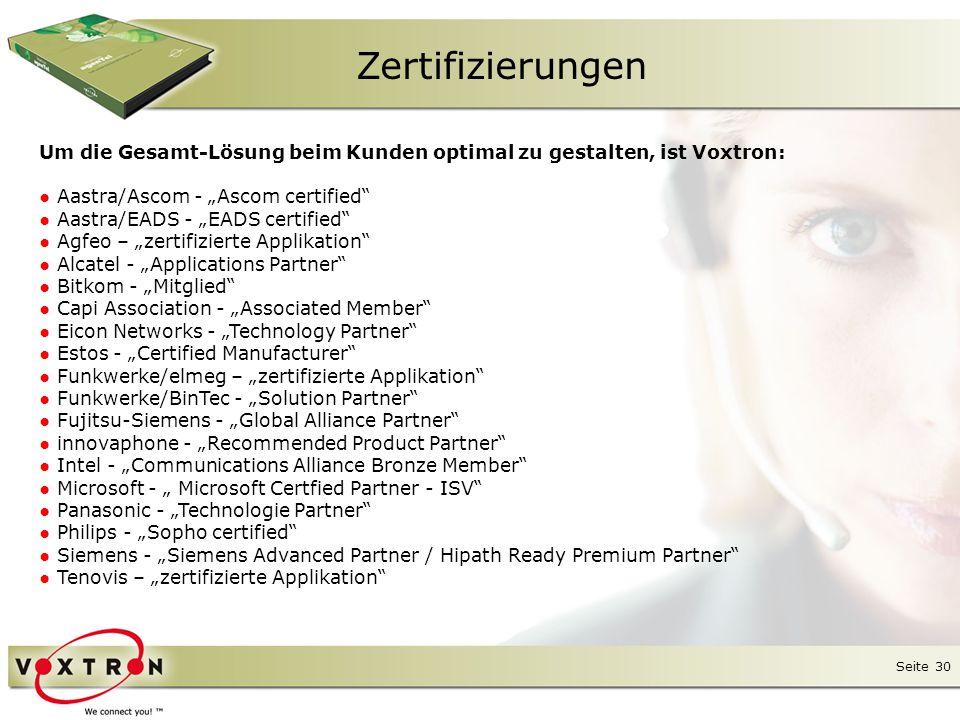 """Zertifizierungen Um die Gesamt-Lösung beim Kunden optimal zu gestalten, ist Voxtron: ● Aastra/Ascom - """"Ascom certified"""