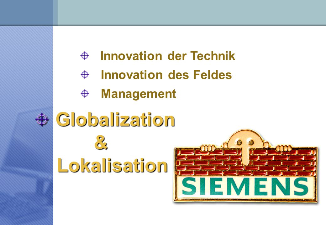 Globalization & Lokalisation Innovation der Technik
