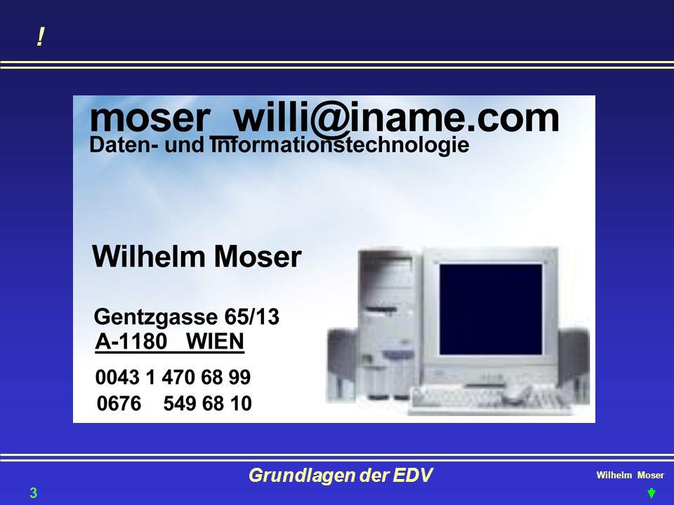 ! Grundlagen der EDV Wilhelm Moser 3333