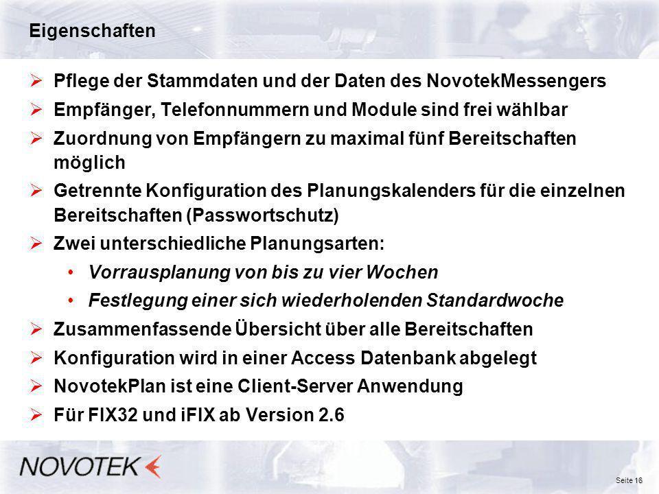 Eigenschaften Pflege der Stammdaten und der Daten des NovotekMessengers. Empfänger, Telefonnummern und Module sind frei wählbar.
