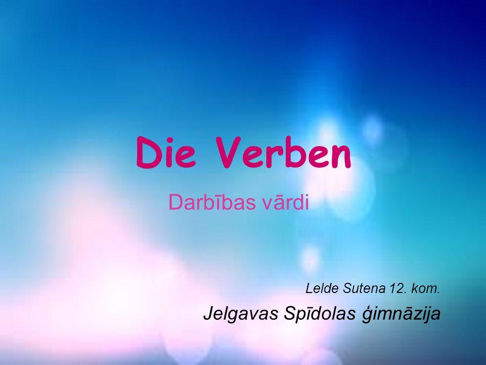 Darbības vārdi Lelde Sutena 12. kom. Jelgavas Spīdolas ģimnāzija