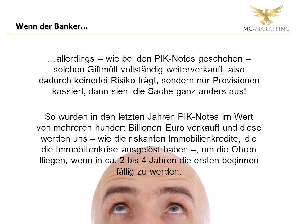 Wenn der Banker…