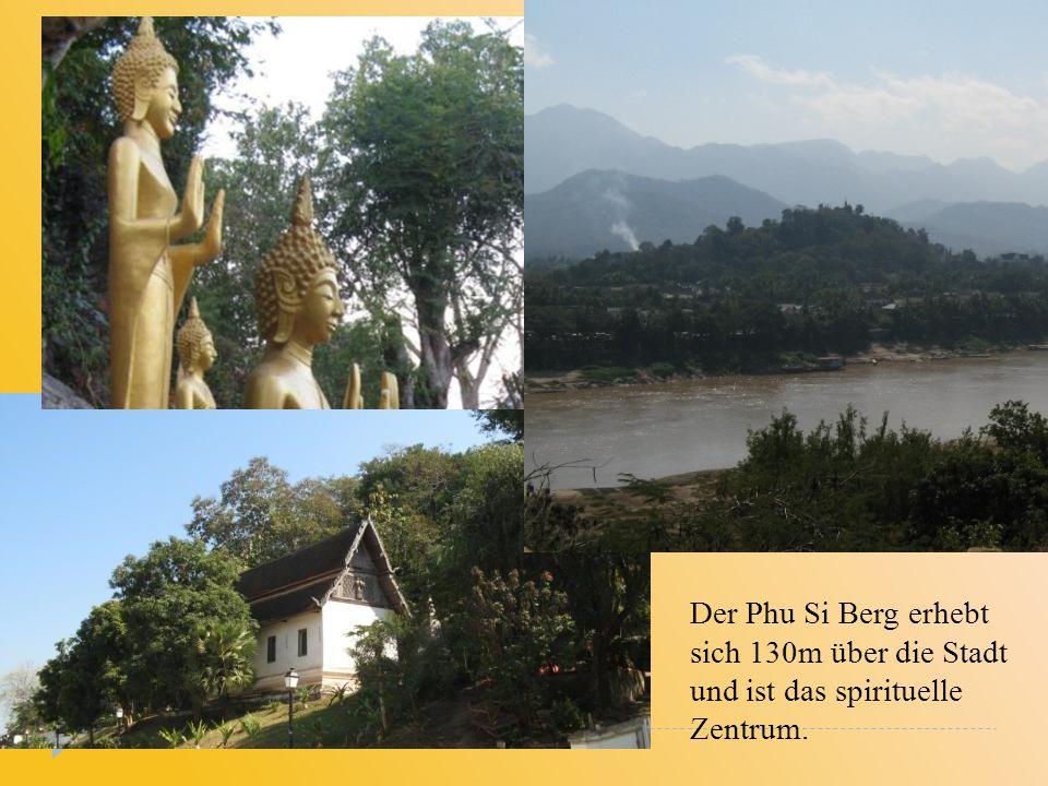 Der Phu Si Berg erhebt sich 130m über die Stadt und ist das spirituelle Zentrum.