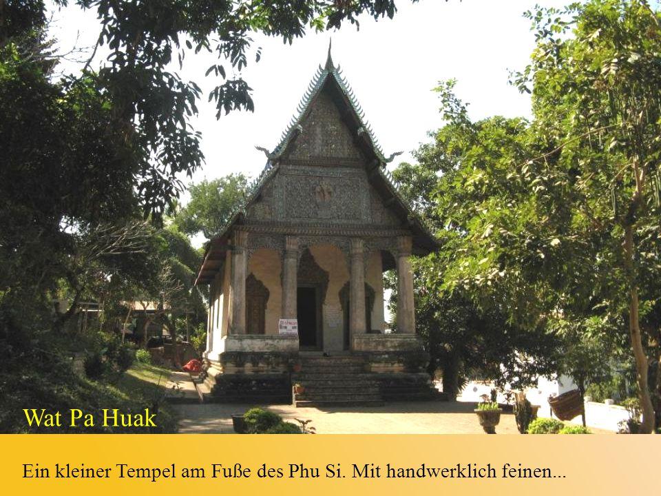 Wat Pa Huak Ein kleiner Tempel am Fuße des Phu Si. Mit handwerklich feinen...