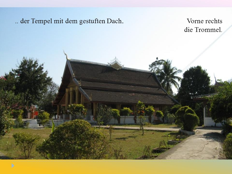 .. der Tempel mit dem gestuften Dach.