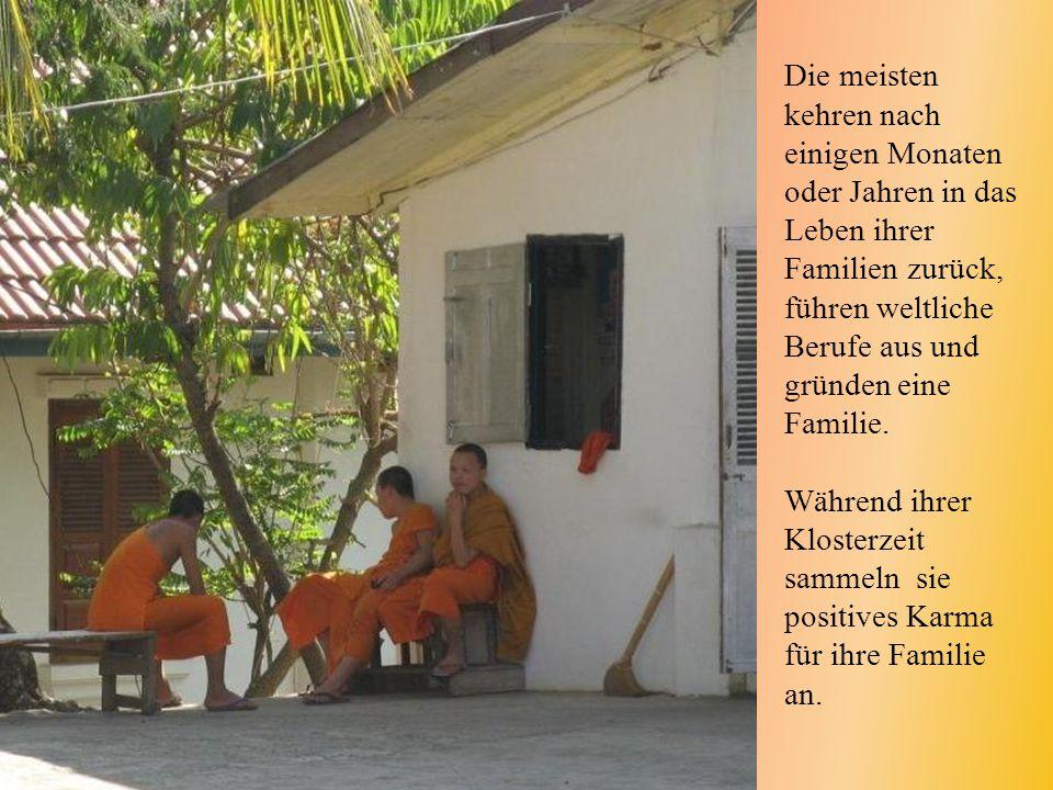 Die meisten kehren nach einigen Monaten oder Jahren in das Leben ihrer Familien zurück, führen weltliche Berufe aus und gründen eine Familie.