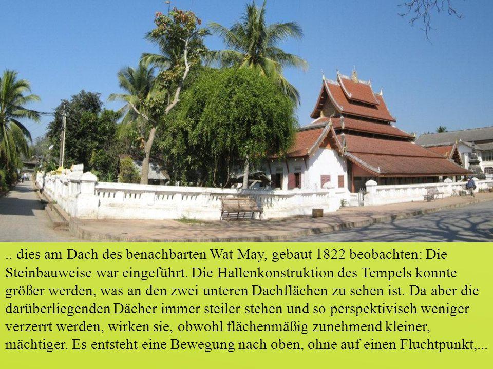 .. dies am Dach des benachbarten Wat May, gebaut 1822 beobachten: Die Steinbauweise war eingeführt.