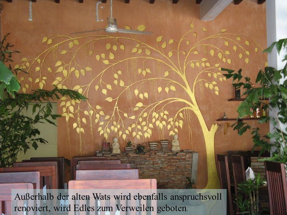 Außerhalb der alten Wats wird ebenfalls anspruchsvoll renoviert, wird Edles zum Verweilen geboten.