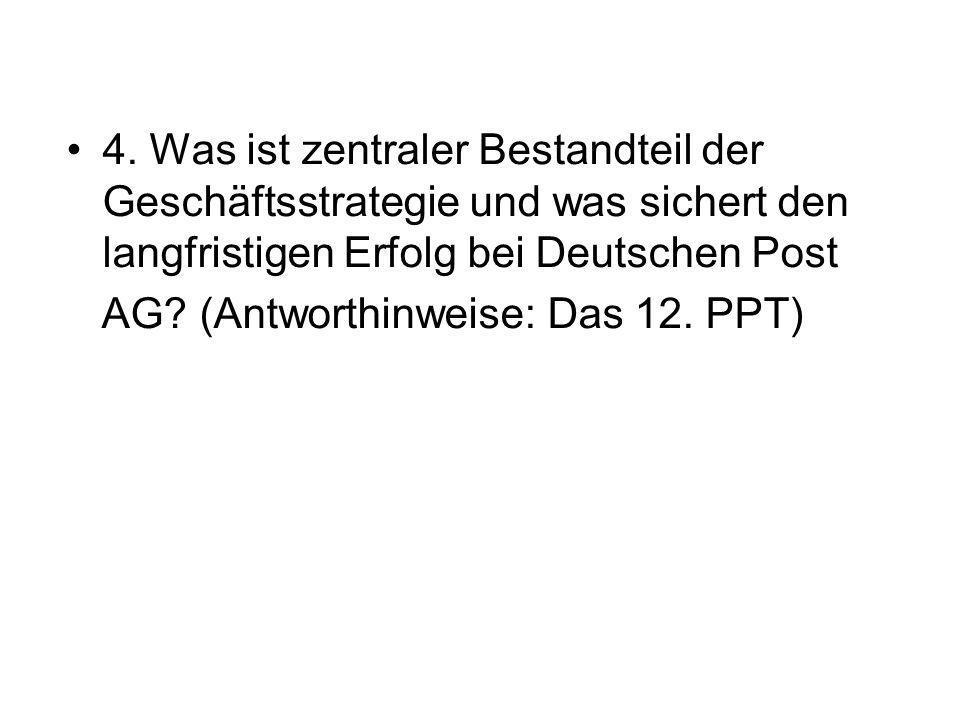 4. Was ist zentraler Bestandteil der Geschäftsstrategie und was sichert den langfristigen Erfolg bei Deutschen Post