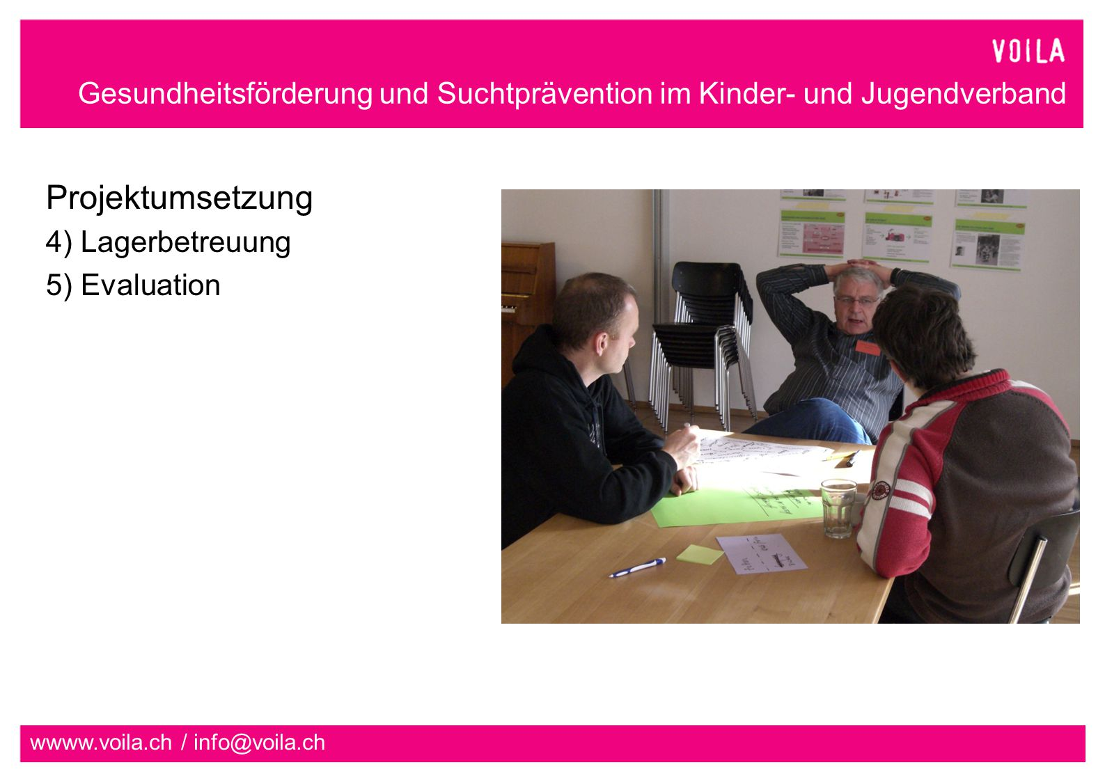 Projektumsetzung 4) Lagerbetreuung 5) Evaluation