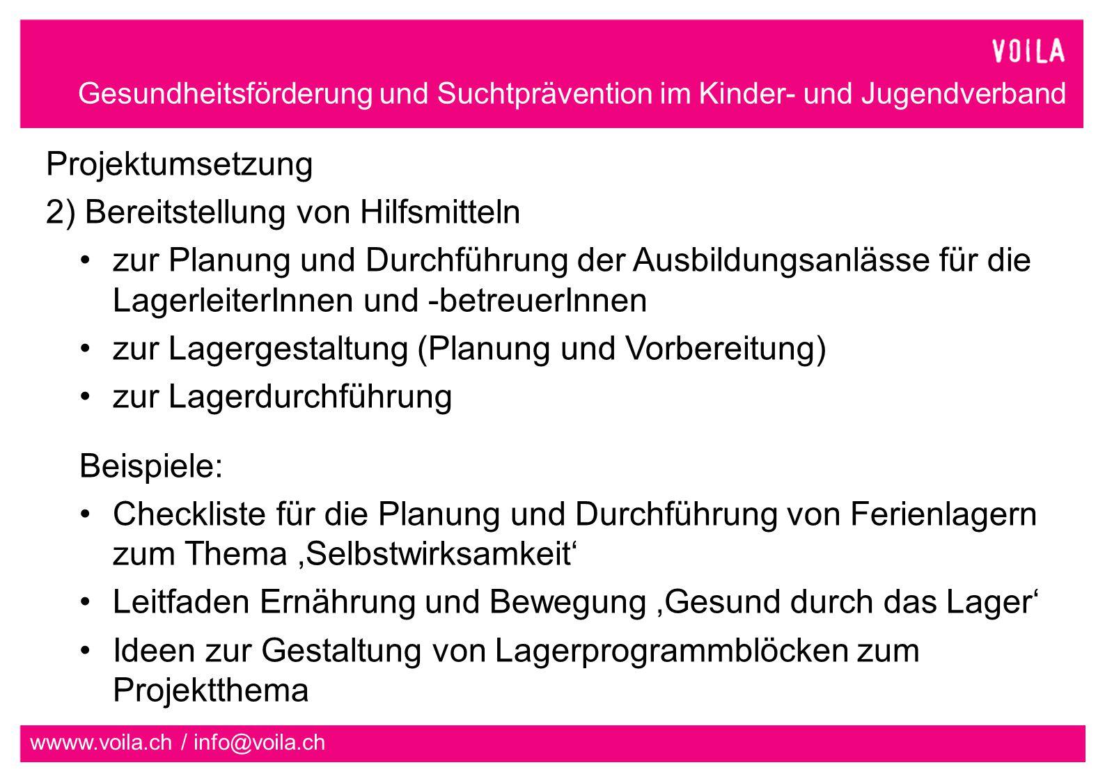 Projektumsetzung 2) Bereitstellung von Hilfsmitteln. zur Planung und Durchführung der Ausbildungsanlässe für die LagerleiterInnen und -betreuerInnen.