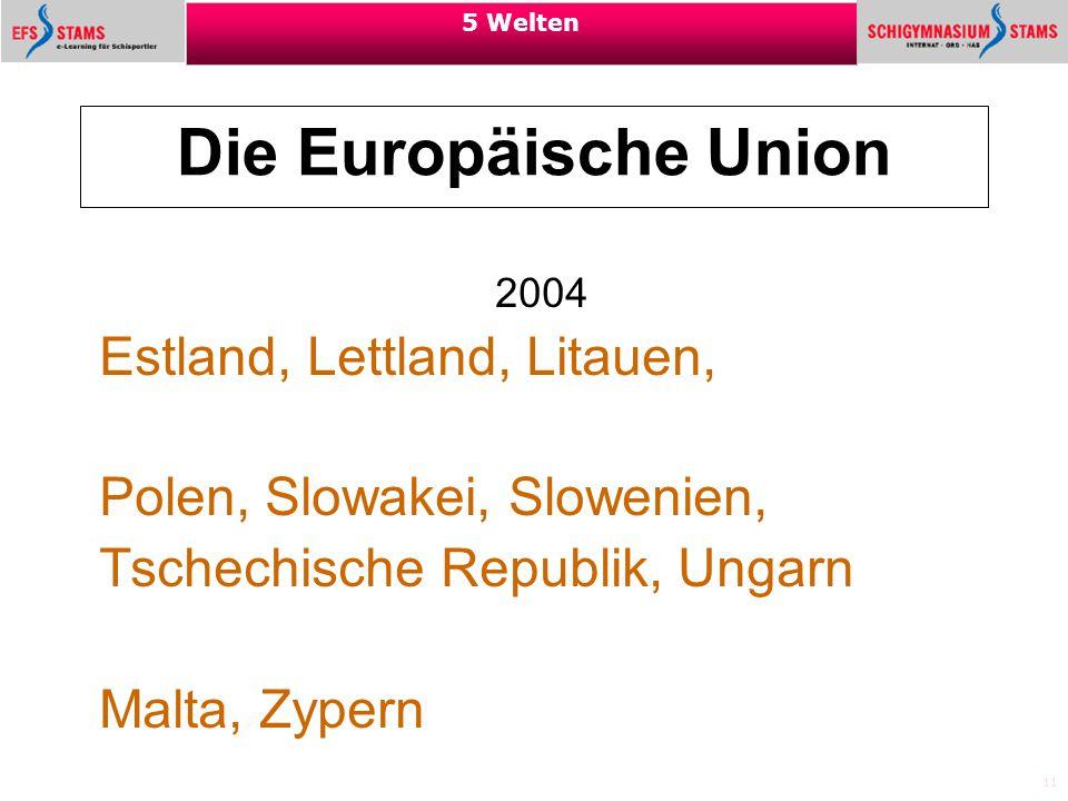 Die Europäische Union Estland, Lettland, Litauen,