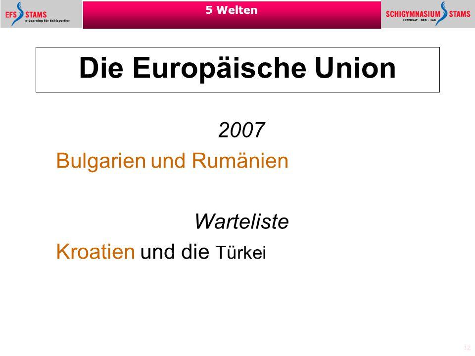 2007 Bulgarien und Rumänien Warteliste Kroatien und die Türkei