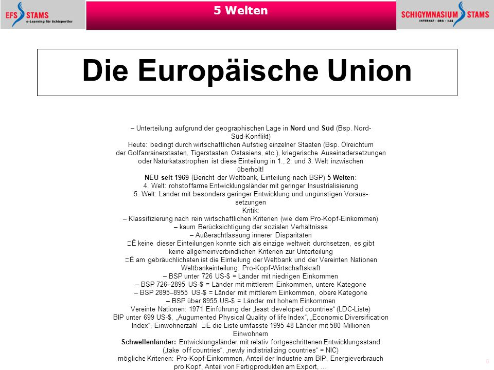 Die Europäische Union – Unterteilung aufgrund der geographischen Lage in Nord und Süd (Bsp. Nord- Süd-Konflikt)