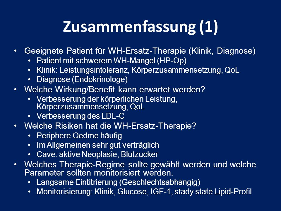 Zusammenfassung (1) Geeignete Patient für WH-Ersatz-Therapie (Klinik, Diagnose) Patient mit schwerem WH-Mangel (HP-Op)