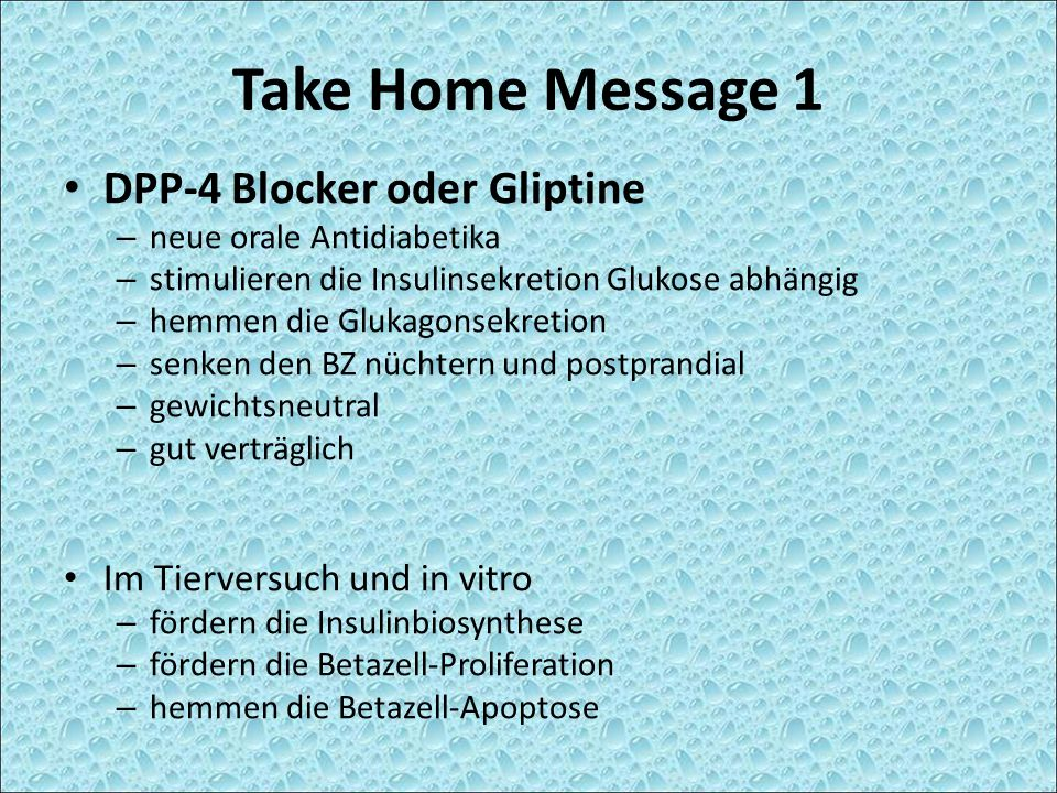 Take Home Message 1 DPP-4 Blocker oder Gliptine