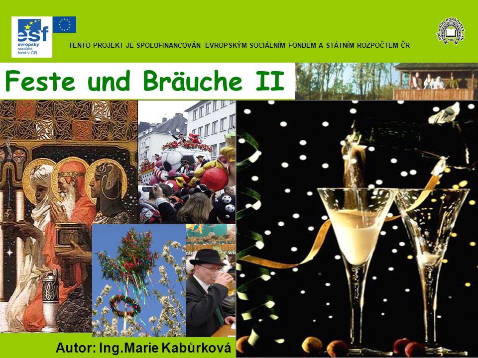 Feste und Bräuche II Autor: Ing.Marie Kabůrková