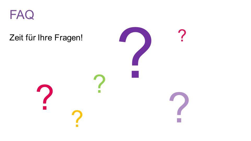 FAQ Zeit für Ihre Fragen!