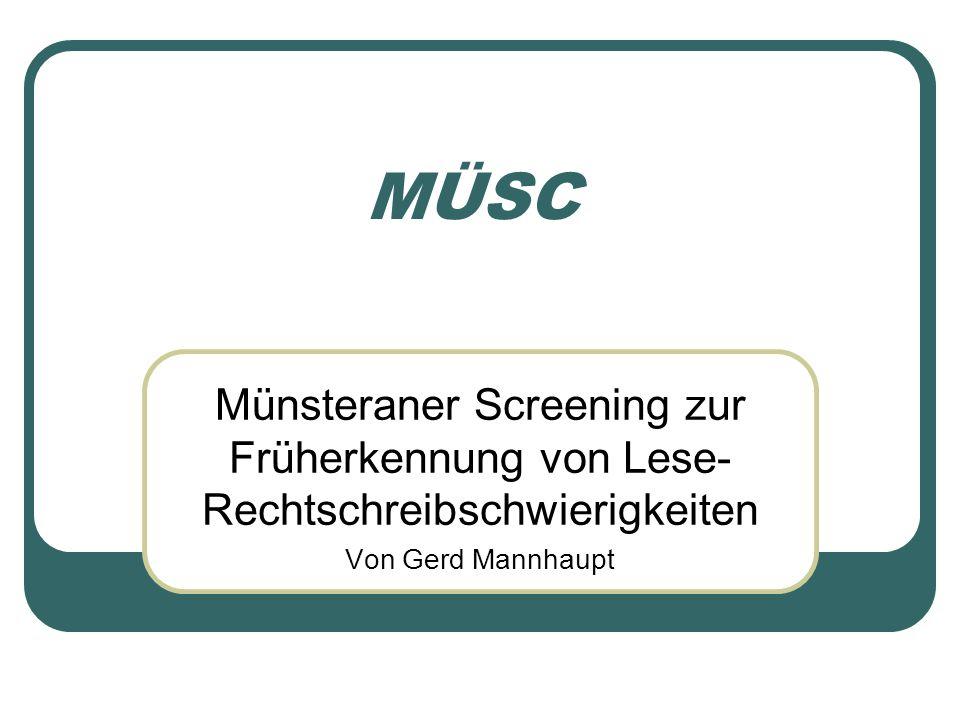MÜSC Münsteraner Screening zur Früherkennung von Lese-Rechtschreibschwierigkeiten.
