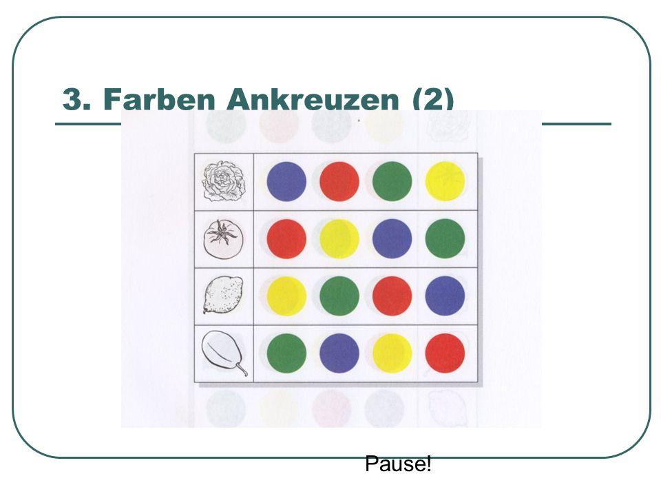 3. Farben Ankreuzen (2) Pause!