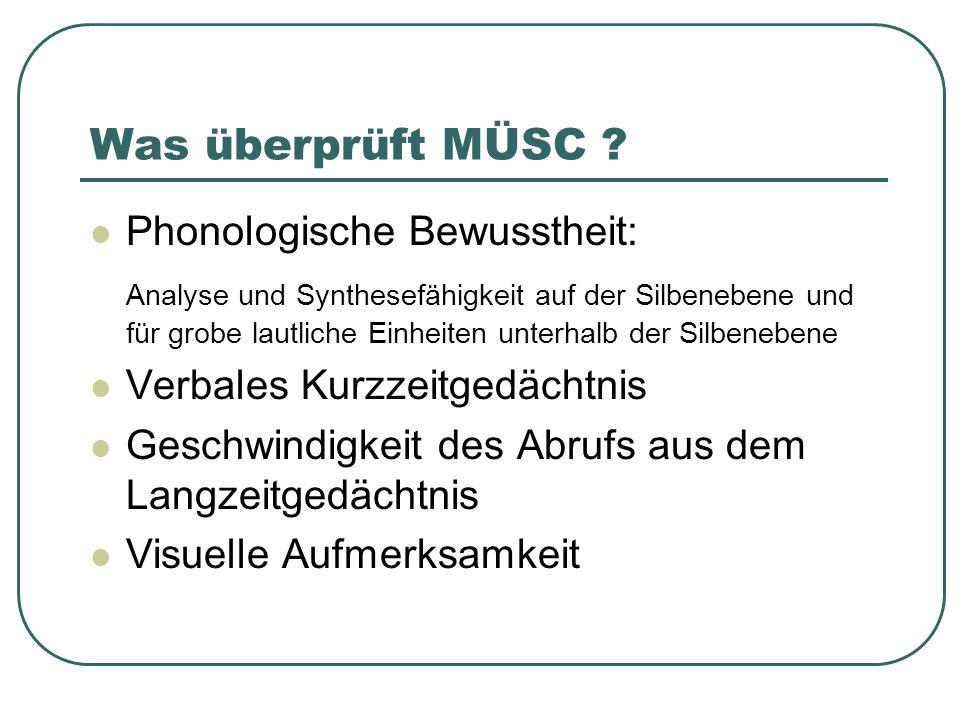 Was überprüft MÜSC Phonologische Bewusstheit:
