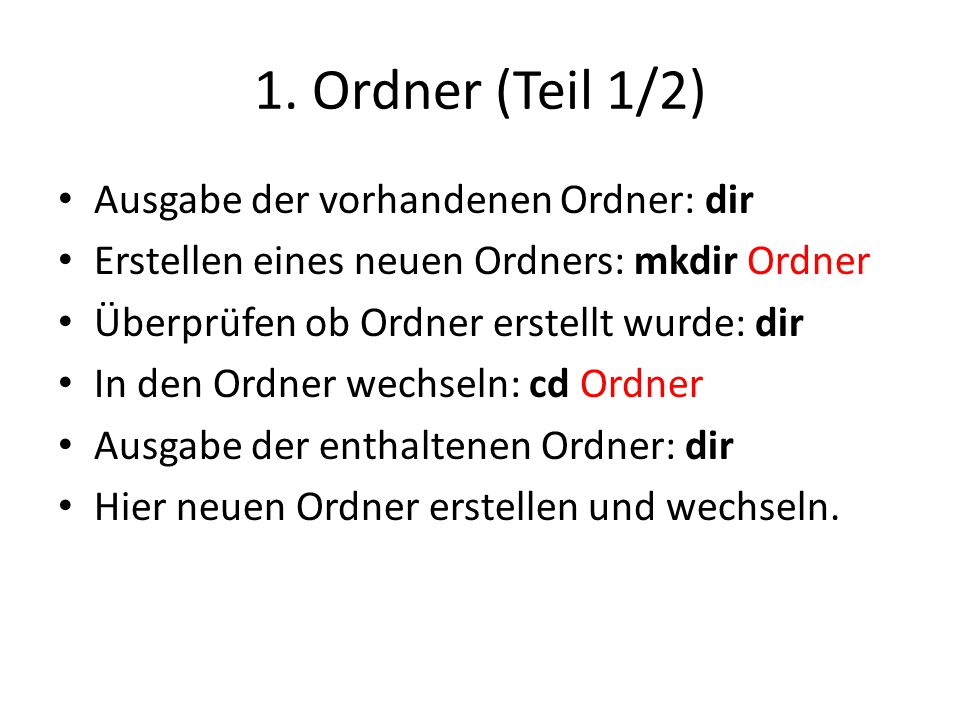 1. Ordner (Teil 1/2) Ausgabe der vorhandenen Ordner: dir