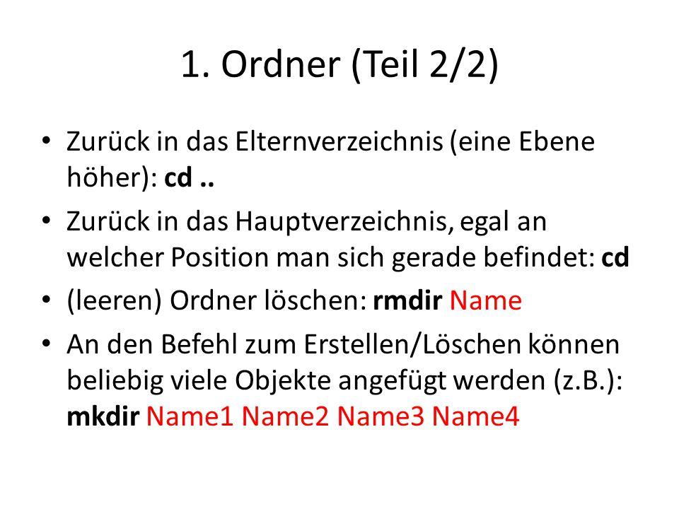 1. Ordner (Teil 2/2) Zurück in das Elternverzeichnis (eine Ebene höher): cd ..