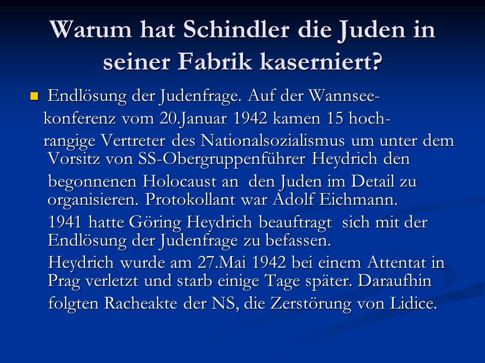 Warum hat Schindler die Juden in seiner Fabrik kaserniert