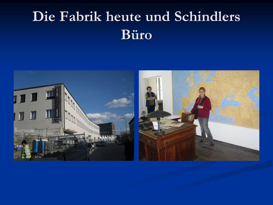 Die Fabrik heute und Schindlers Büro