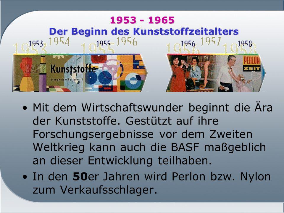 1953 - 1965 Der Beginn des Kunststoffzeitalters