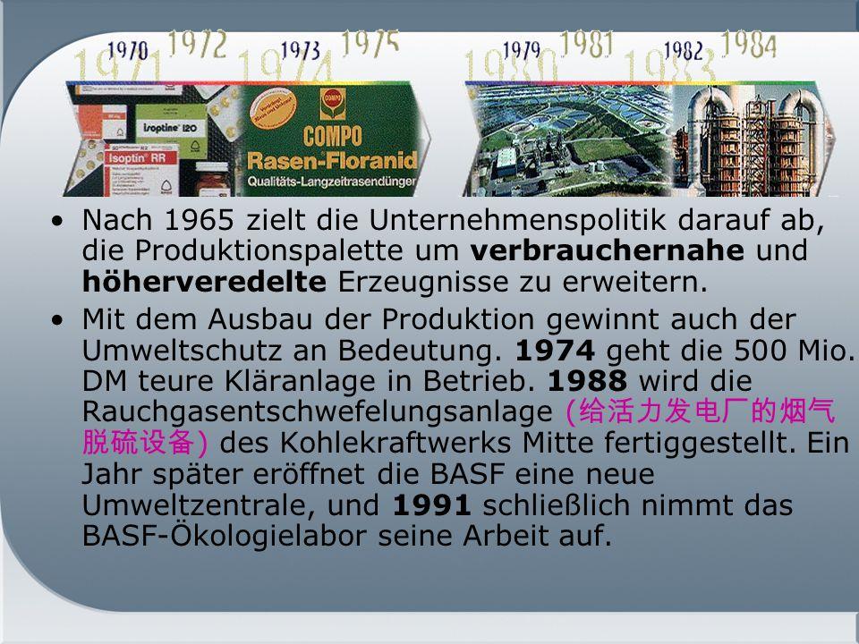 Nach 1965 zielt die Unternehmenspolitik darauf ab, die Produktionspalette um verbrauchernahe und höherveredelte Erzeugnisse zu erweitern.