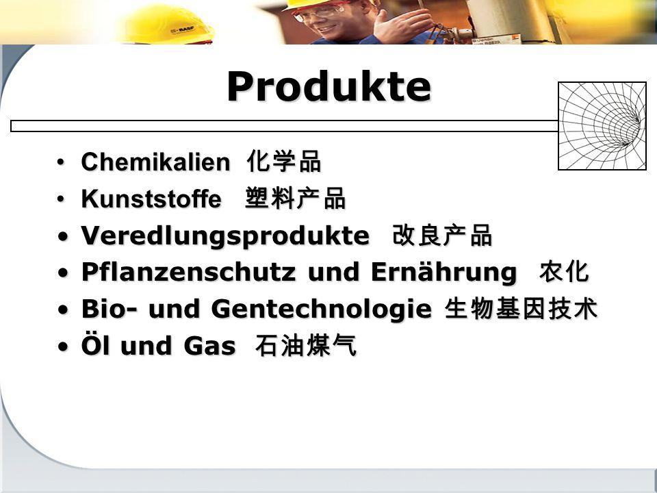 Produkte Chemikalien 化学品 Kunststoffe 塑料产品 Veredlungsprodukte 改良产品
