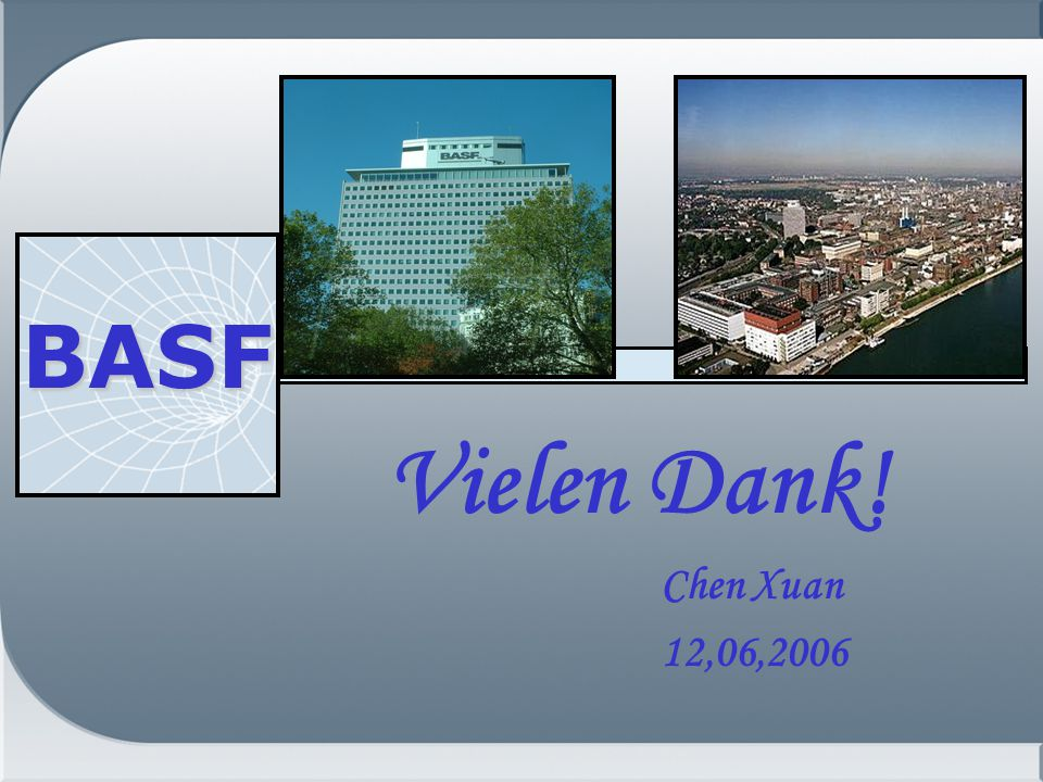 BASF Vielen Dank! Chen Xuan 12,06,2006