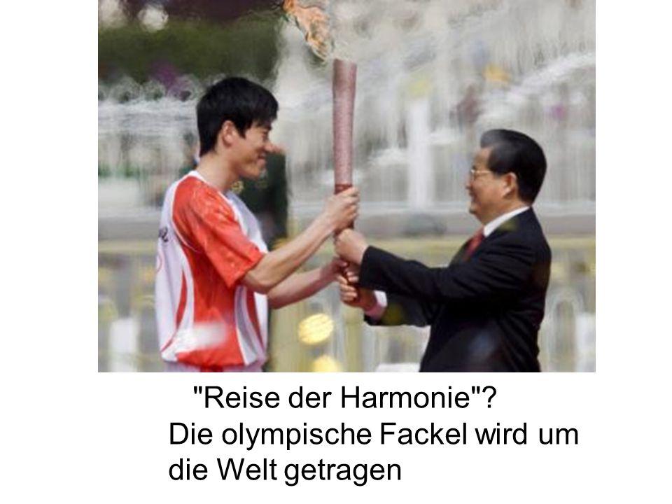 Reise der Harmonie Die olympische Fackel wird um die Welt getragen