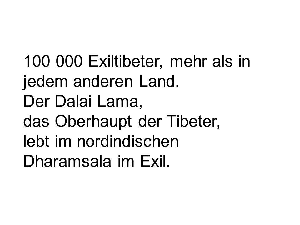 100 000 Exiltibeter, mehr als in jedem anderen Land