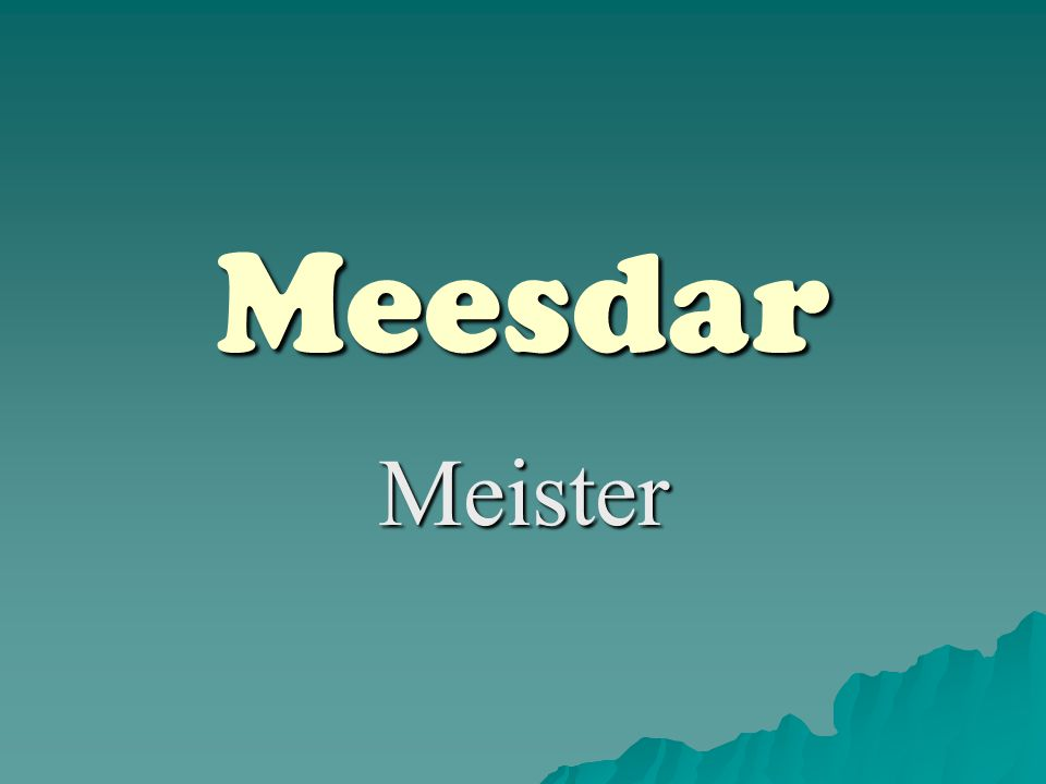 Meesdar Meister