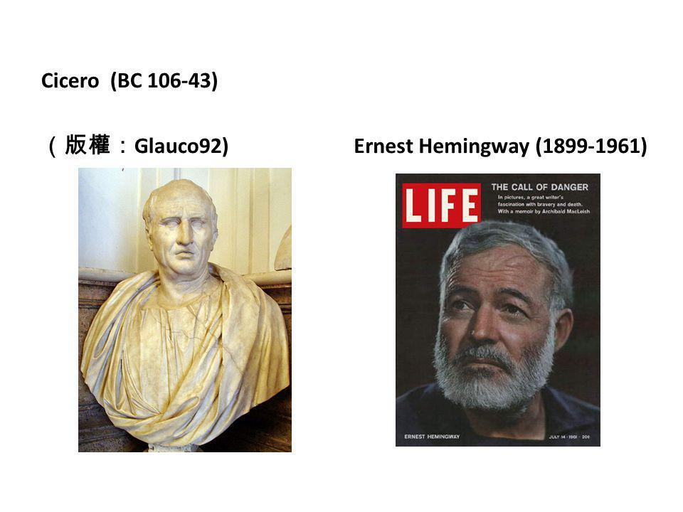 Ernest Hemingway (1899-1961) Cicero (BC 106-43) (版權:Glauco92)