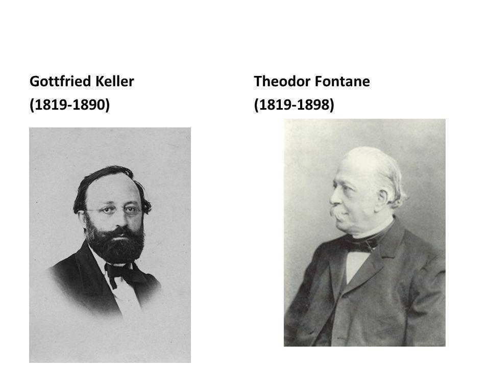 Gottfried Keller (1819-1890) Theodor Fontane (1819-1898)