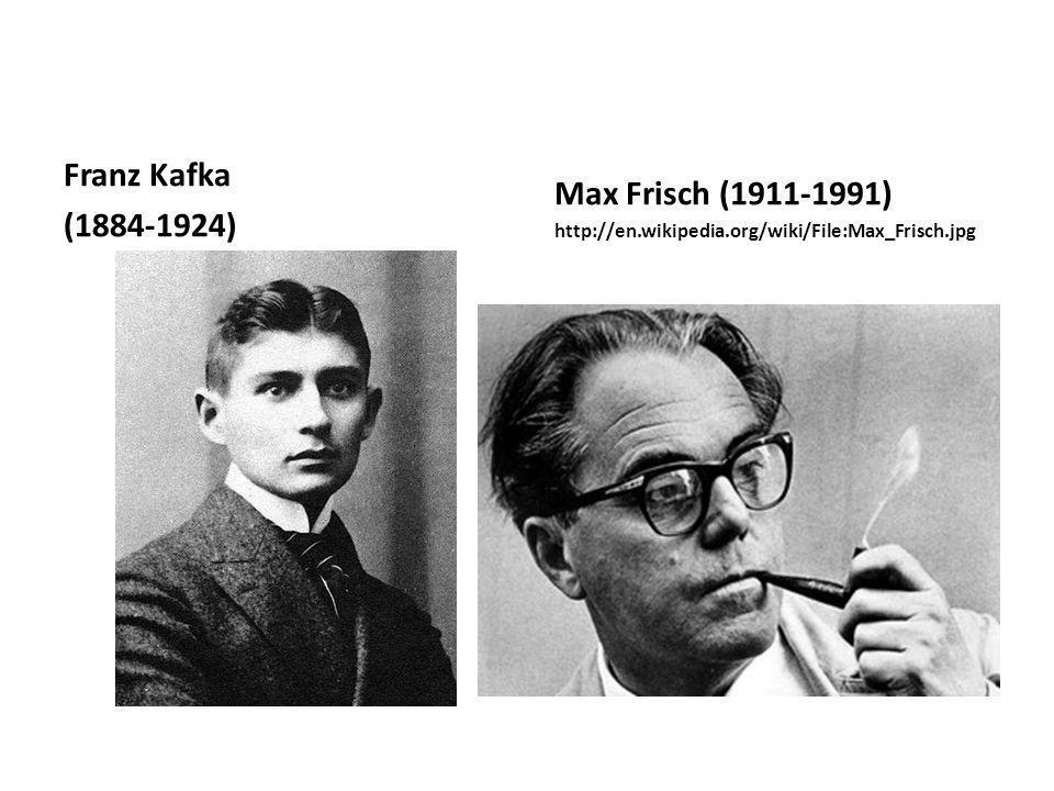 Max Frisch (1911-1991) Franz Kafka (1884-1924)