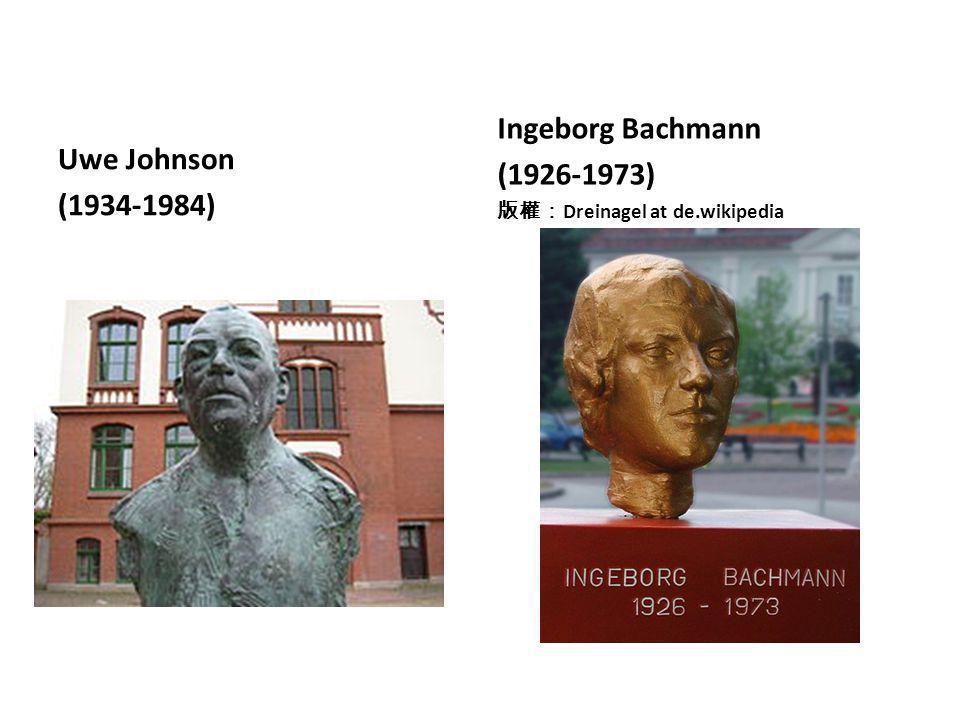 Ingeborg Bachmann Uwe Johnson (1926-1973) (1934-1984)