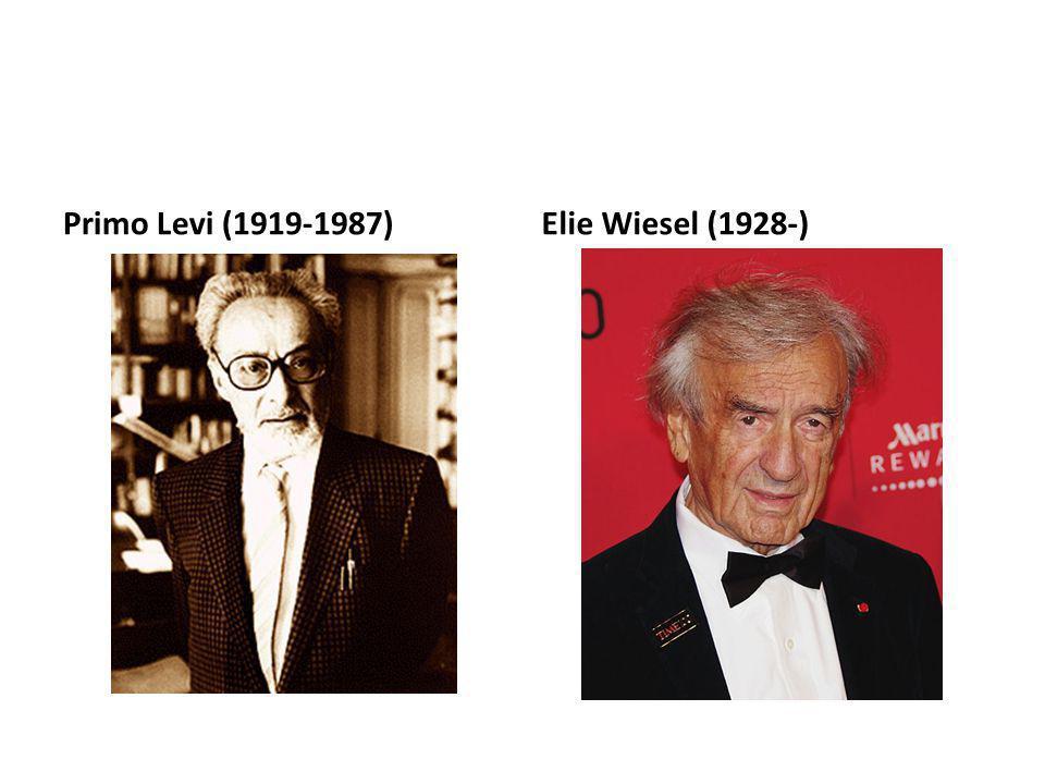 Primo Levi (1919-1987) Elie Wiesel (1928-)