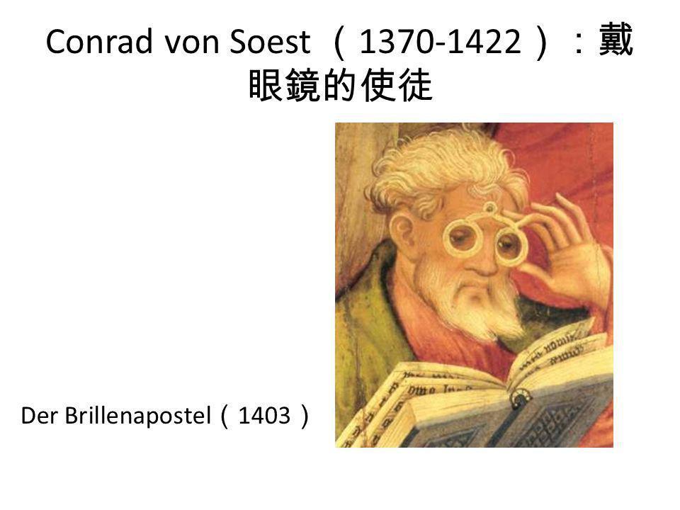 Conrad von Soest (1370-1422):戴眼鏡的使徒